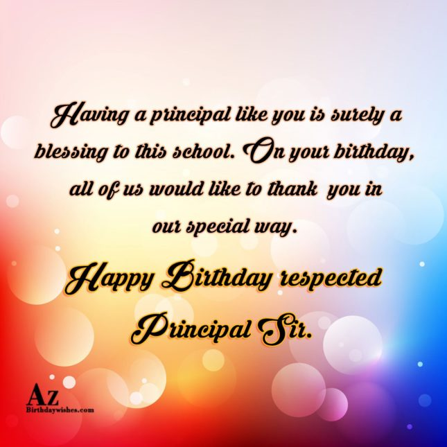 Having a principal like you is surely a blessing… - AZBirthdayWishes.com