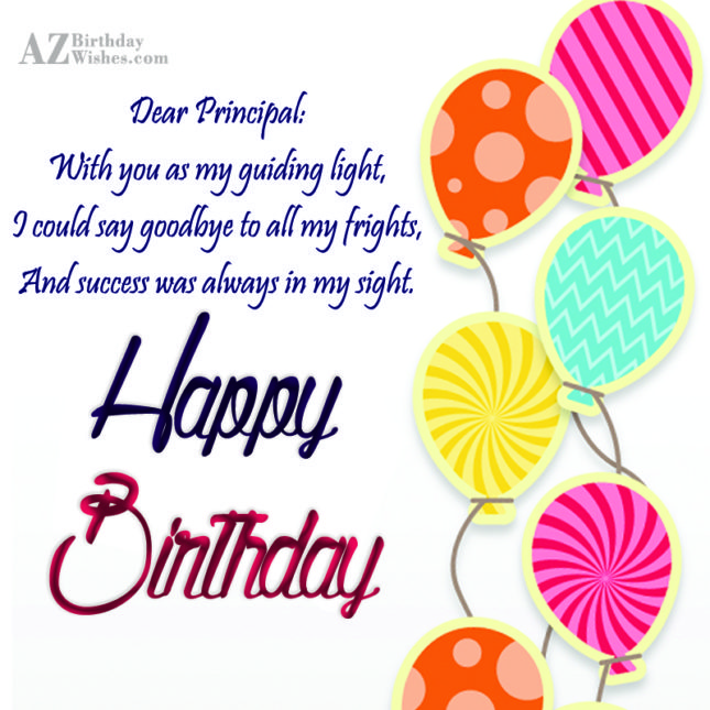 Dear Principal:With you as my guiding light,I… - AZBirthdayWishes.com