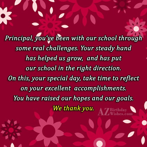 Principal, you've been with our school through… - AZBirthdayWishes.com