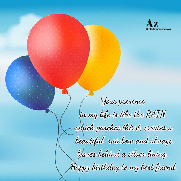Your presence in my life is like the RAIN… - AZBirthdayWishes.com