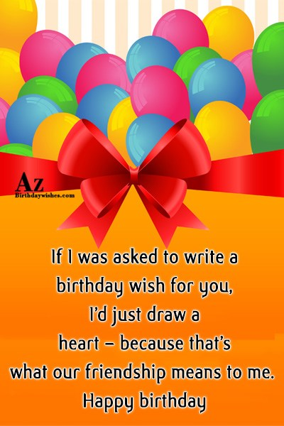 If I was asked to write a birthday wish… - AZBirthdayWishes.com