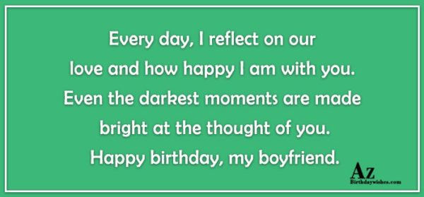 Every day I reflect on our love and how… - AZBirthdayWishes.com
