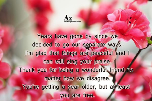 Years have gone by since we decided to go… - AZBirthdayWishes.com