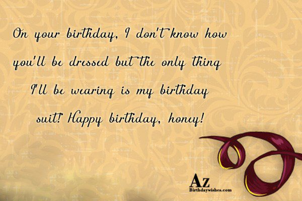 On your birthday, I don't know how… - AZBirthdayWishes.com