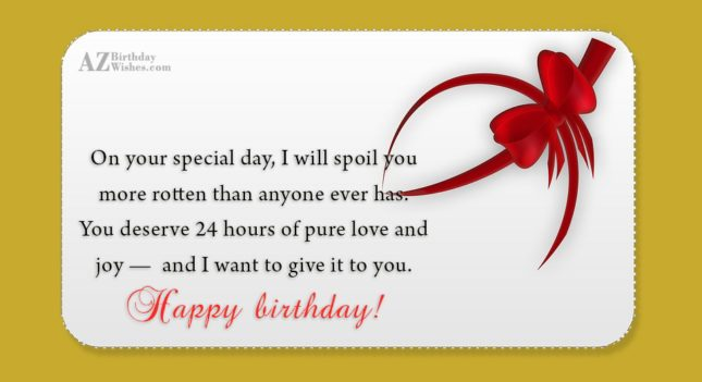 On your special day, I will spoil… - AZBirthdayWishes.com