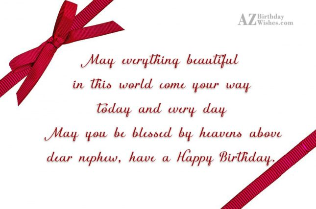 May everything beautiful in this world come… - AZBirthdayWishes.com