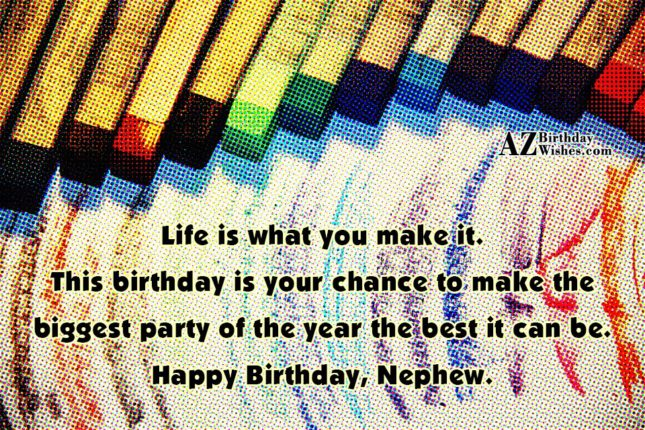 Life is what you make it. This… - AZBirthdayWishes.com