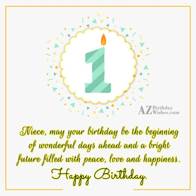 Niece, may your birthday be the beginning… - AZBirthdayWishes.com
