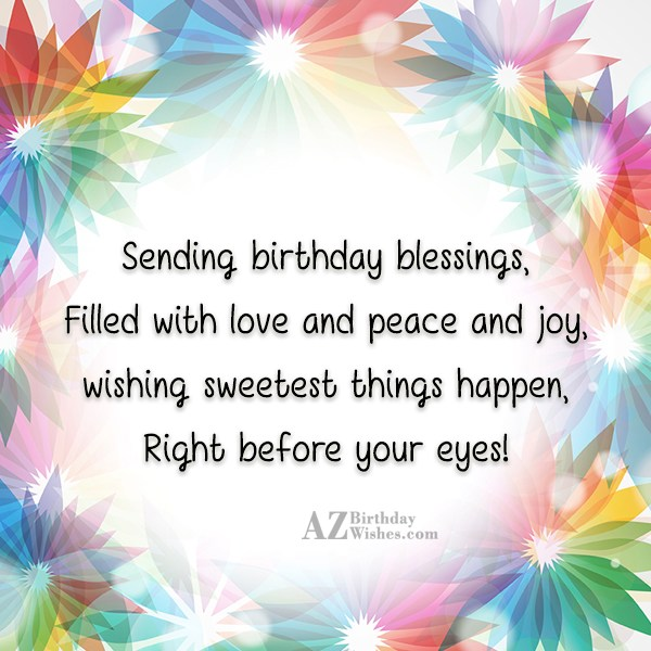 Sending birthday blessings, Filled with love and… - AZBirthdayWishes.com