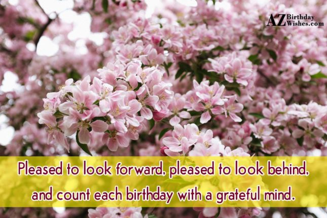 Pleased to look forward, pleased to look… - AZBirthdayWishes.com