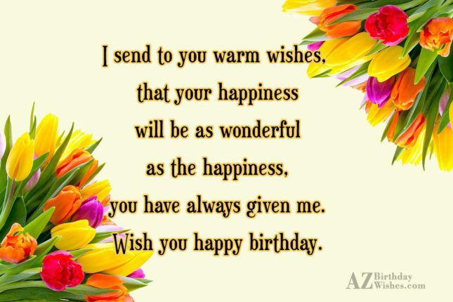 I send to you warm wishes, that… - AZBirthdayWishes.com