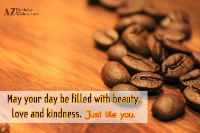May your day be filled with beauty,… - AZBirthdayWishes.com