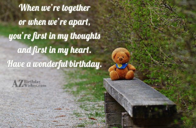 When we're together or when we're apart,… - AZBirthdayWishes.com