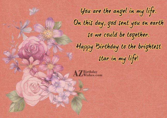 You are the angel in my life…. - AZBirthdayWishes.com