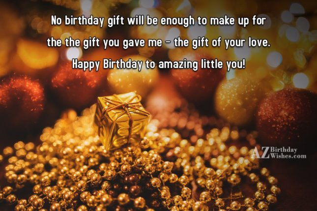 No birthday gift will be enough to… - AZBirthdayWishes.com