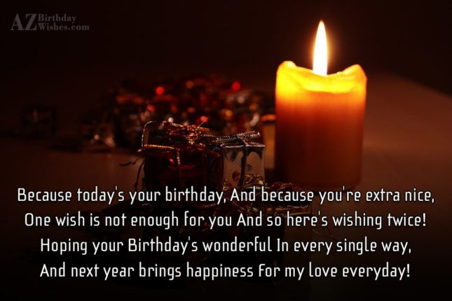 Because today's your birthday, And because you're… - AZBirthdayWishes.com