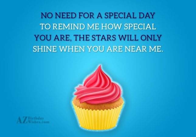 No need for a special day to… - AZBirthdayWishes.com
