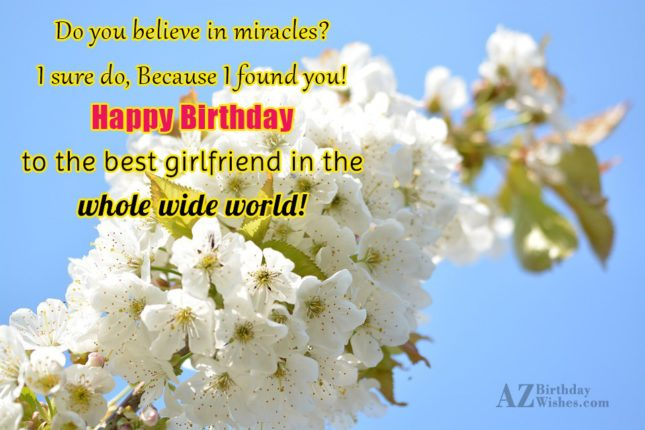 Do you believe in miracles? I sure… - AZBirthdayWishes.com
