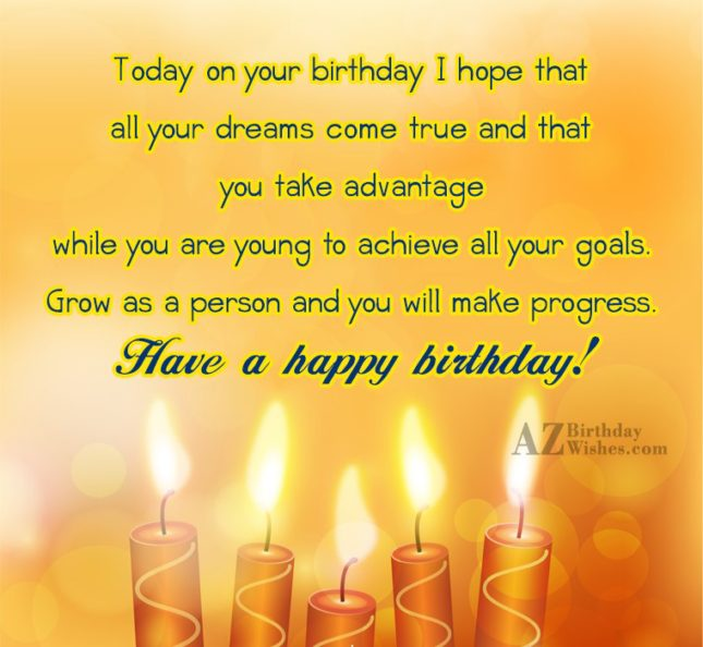 Today on your birthday I hope that… - AZBirthdayWishes.com