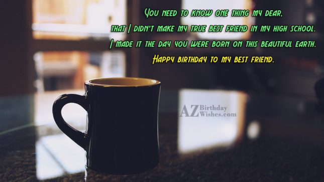 You need to know one thing my… - AZBirthdayWishes.com
