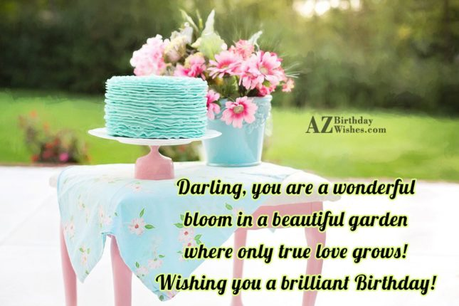 Darling, you are a wonderful bloom in… - AZBirthdayWishes.com