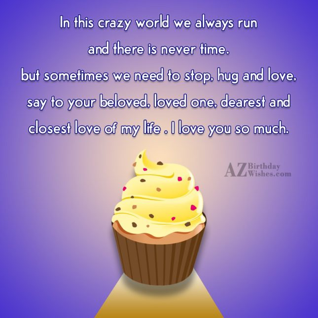 In this crazy world we always run… - AZBirthdayWishes.com