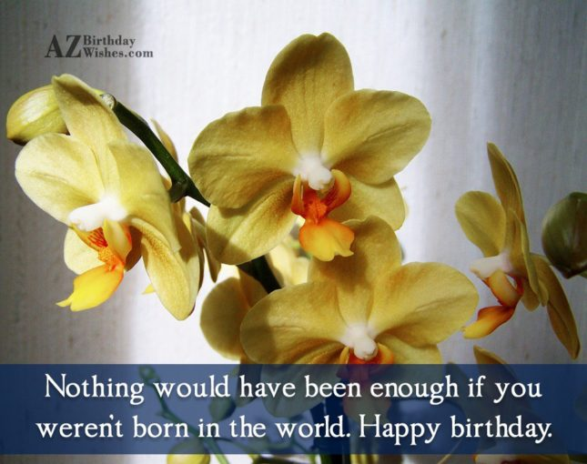 Nothing would have been enough if you… - AZBirthdayWishes.com