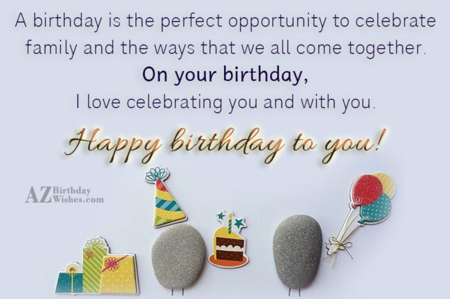 A birthday is the perfect opportunity to… - AZBirthdayWishes.com