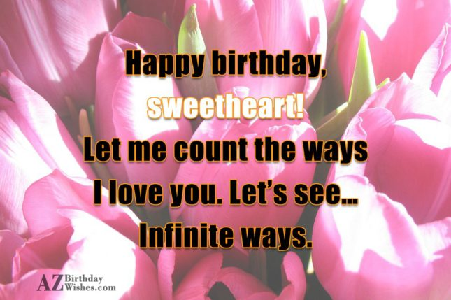 Happy birthday, sweetheart! Let me count the… - AZBirthdayWishes.com