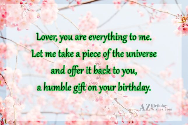 Lover, you are everything to me. Let… - AZBirthdayWishes.com