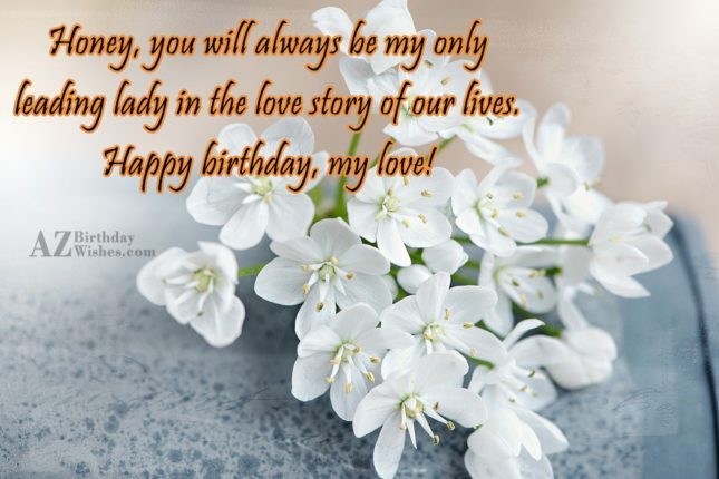 Honey, you will always be my only… - AZBirthdayWishes.com