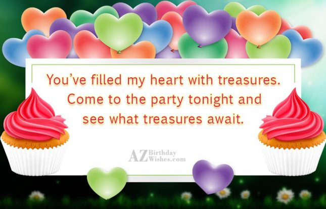 You've filled my heart with treasures. Come… - AZBirthdayWishes.com