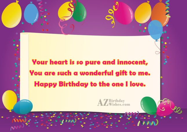 Your heart is so pure and innocent,You… - AZBirthdayWishes.com