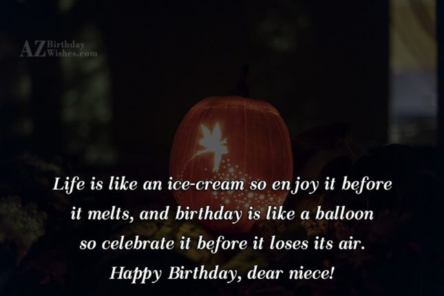 Life is like an ice-cream so enjoy… - AZBirthdayWishes.com