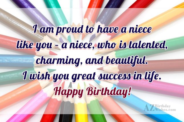 I am proud to have a niece… - AZBirthdayWishes.com
