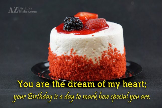 You are the dream of my heart;… - AZBirthdayWishes.com