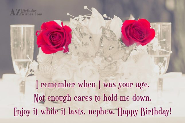 I remember when I was your age…. - AZBirthdayWishes.com