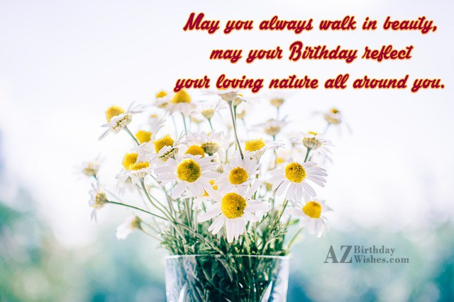 May you always walk in beauty, may… - AZBirthdayWishes.com