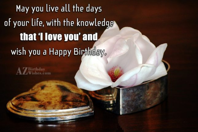 May you live all the days of… - AZBirthdayWishes.com