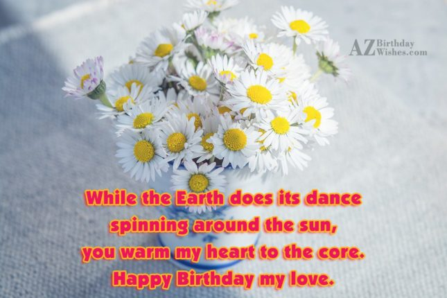While the Earth does its dance spinning… - AZBirthdayWishes.com