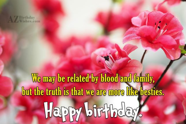 We may be related by blood and… - AZBirthdayWishes.com