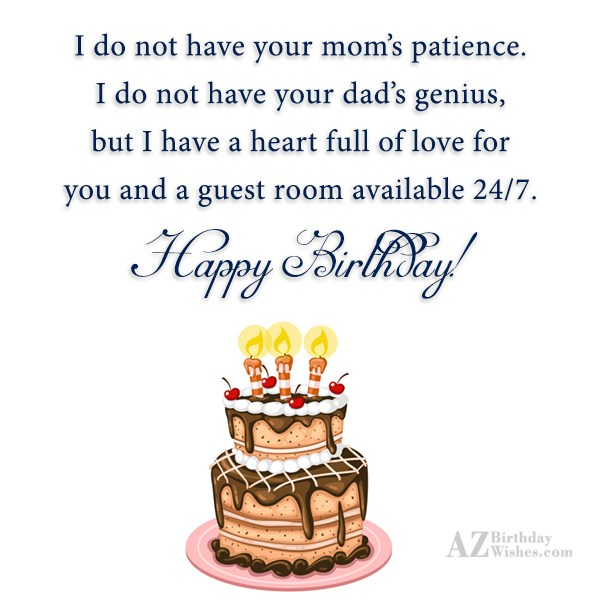 I do not have your mom's patience…. - AZBirthdayWishes.com