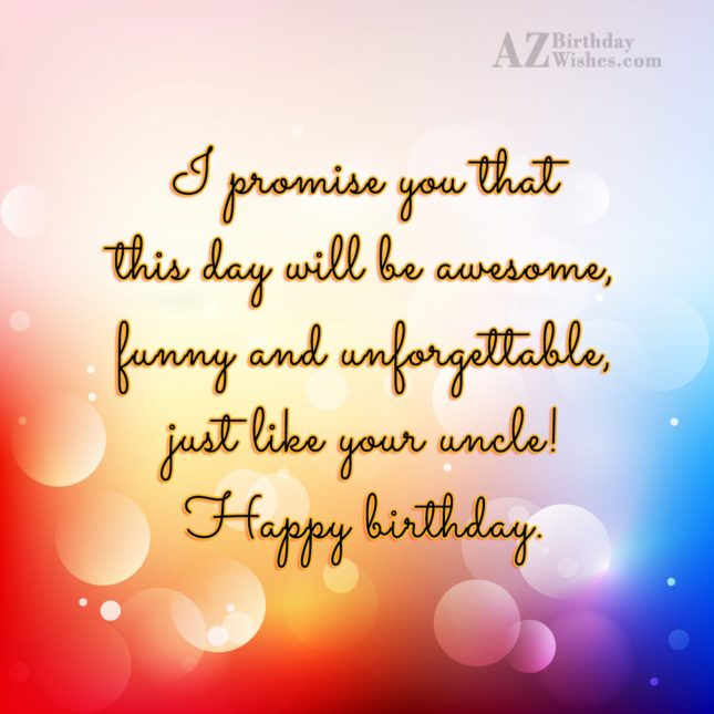 I promise you that this day will… - AZBirthdayWishes.com
