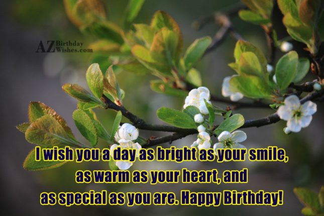 I wish you a day as bright… - AZBirthdayWishes.com