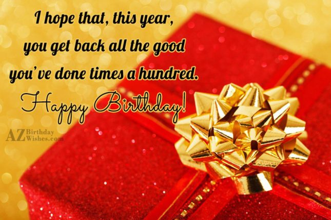 I hope that, this year, you get… - AZBirthdayWishes.com