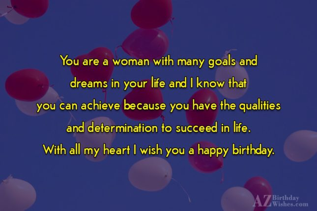 You are a woman with many goals… - AZBirthdayWishes.com