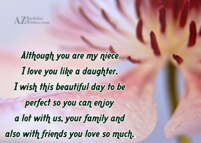 Although you are my niece I love… - AZBirthdayWishes.com