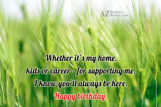 Whether it's my home, kids or career… - AZBirthdayWishes.com