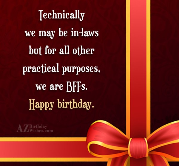 Technically we may be in-laws but for… - AZBirthdayWishes.com