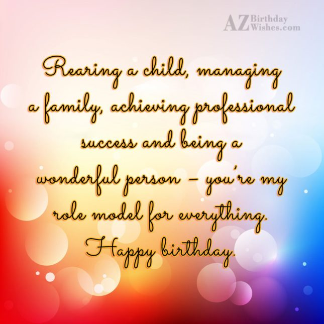 Rearing a child, managing a family, achieving… - AZBirthdayWishes.com